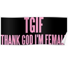 TGIF (THANK GOD I'M FEMALE)  Poster
