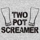 Two Pot Screamer - BLACK by ODN Apparel