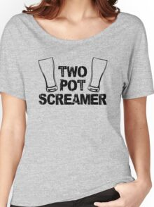 Two Pot Screamer - BLACK Women's Relaxed Fit T-Shirt