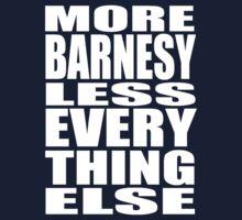 More Barnesy Less Everything Else - WHITE Baby Tee