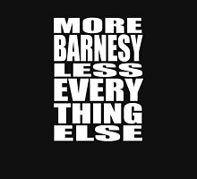 More Barnesy Less Everything Else - WHITE Unisex T-Shirt