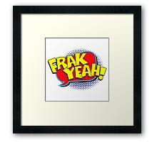 Funny Superhero comic word Frak Yeah! Framed Print