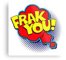Funny Superhero comic word Frak You! Metal Print