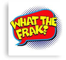 Funny Superhero comic word What the Frak? Canvas Print