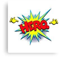 Funny Superhero comic word Hero Canvas Print