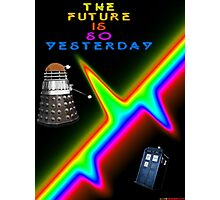 The Future Is So Yesterday - Doctor Who Photographic Print
