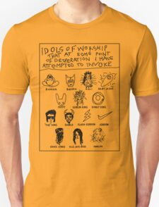 'Idols of Worship that in times of Desperation I have Attempted to Invoke' T-Shirt