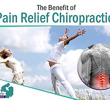 The Benefit of Pain Relief Chiropractic by drpascoe