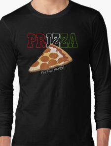 Prizza- For Your Health! (Dark) Long Sleeve T-Shirt