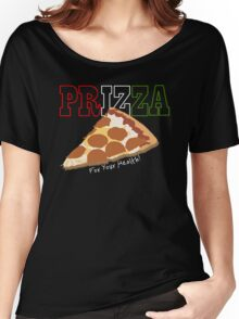 Prizza- For Your Health! (Dark) Women's Relaxed Fit T-Shirt