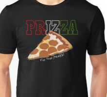 Prizza- For Your Health! (Dark) Unisex T-Shirt
