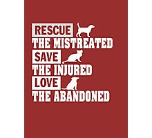 Rescue, Save, Love! Photographic Print