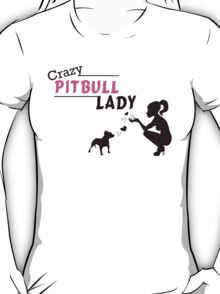 Crazy Pitbull Lady T-Shirt