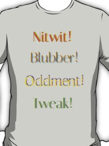 Nitwit! Blubber! Oddment! Tweak! T-Shirt