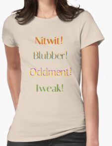 Nitwit! Blubber! Oddment! Tweak! Womens Fitted T-Shirt
