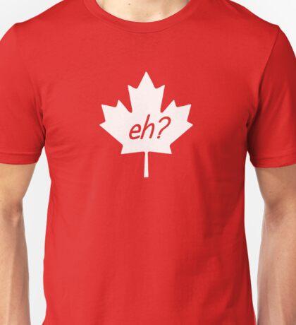 Canada Eh? Unisex T-Shirt