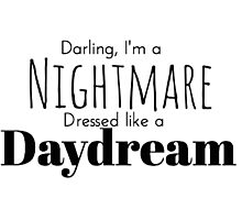 Nightmare Dressed Like A Daydream Photographic Print