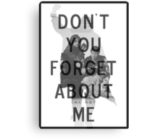 Breakfast Club - Don't You Forget About Me Canvas Print
