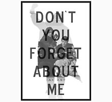 Breakfast Club - Don't You Forget About Me Unisex T-Shirt