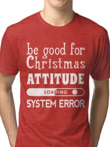 Christmas Attitude (white) Tri-blend T-Shirt