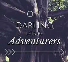 Oh Darling Lets Be Adventurers by Emily Lanier