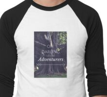 Oh Darling Lets Be Adventurers Men's Baseball ¾ T-Shirt