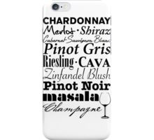 Wine...  iPhone Case/Skin