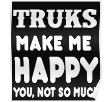 Trucks Make Me Happy You, Not So Much Poster