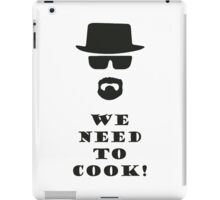 We Need to Cook! iPad Case/Skin