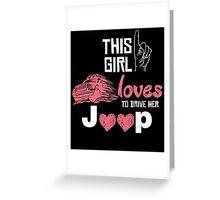 this girl loves to drive her jeep Greeting Card