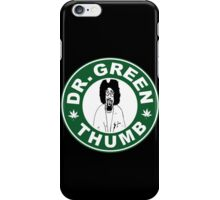 Dr. Green THumb iPhone Case/Skin