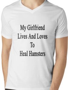 My Girlfriend Lives And Loves To Heal Hamsters  Mens V-Neck T-Shirt