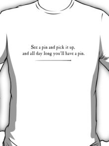 Find a pin and Pick it up T-Shirt