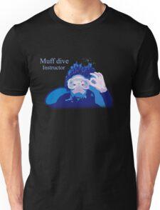 Muff dive instructor (womens inc dark colour design) Unisex T-Shirt