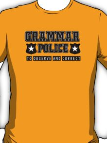 Grammar police - to observe and correct T-Shirt