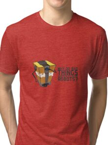 ClapTrap Troubles Tri-blend T-Shirt