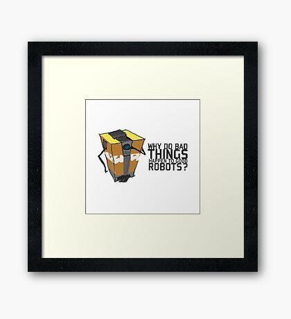 ClapTrap Troubles Framed Print