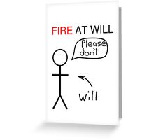 Fire at Will Greeting Card