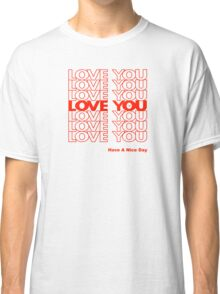 THANK YOU LOVE (PLASTIC BAG) by Tai's Tees Classic T-Shirt