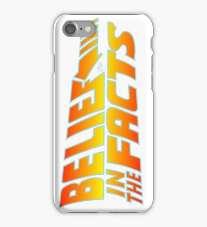 Belief in the Facts by Tai's Tees iPhone Case/Skin