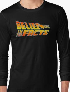 Belief in the Facts by Tai's Tees Long Sleeve T-Shirt