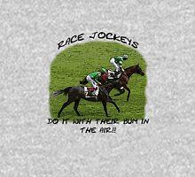 Race Jockeys do it with their bum in the air Unisex T-Shirt