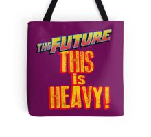 The Future, THIS IS HEAVY Tote Bag