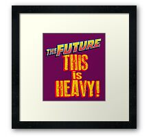 The Future, THIS IS HEAVY Framed Print