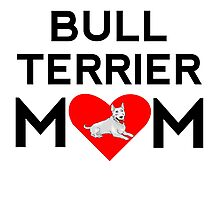 Bull Terrier Mom Photographic Print