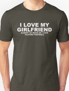 I LOVE MY WIFE Almost As Much As I Love Playing Football T-Shirt