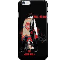 Kill or Die iPhone Case/Skin
