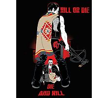 Kill or Die Photographic Print