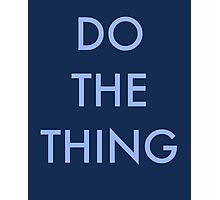 Do the thing!  Photographic Print