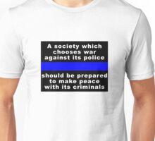 War against police? Unisex T-Shirt